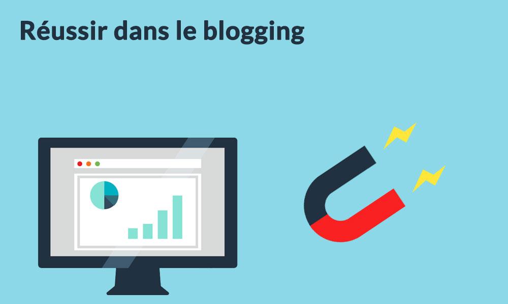 réussir dans le blogging